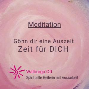 Meditatio Auszeit Walburga Ott